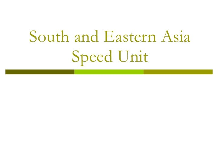 South and Eastern Asia Speed Unit