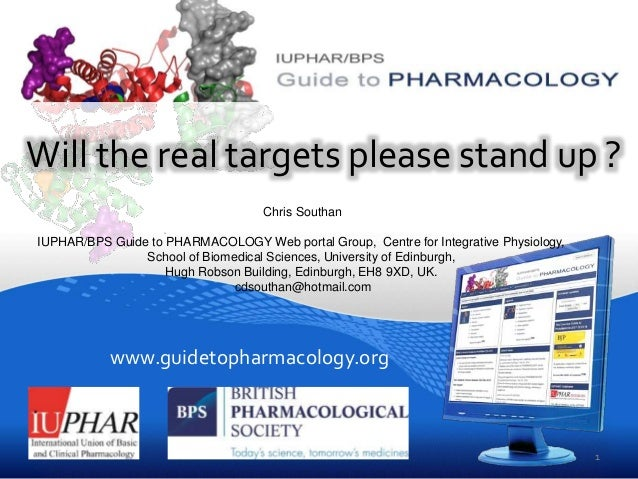 www.guidetopharmacology.org Will the real targets please stand up ? Chris Southan IUPHAR/BPS Guide to PHARMACOLOGY Web por...