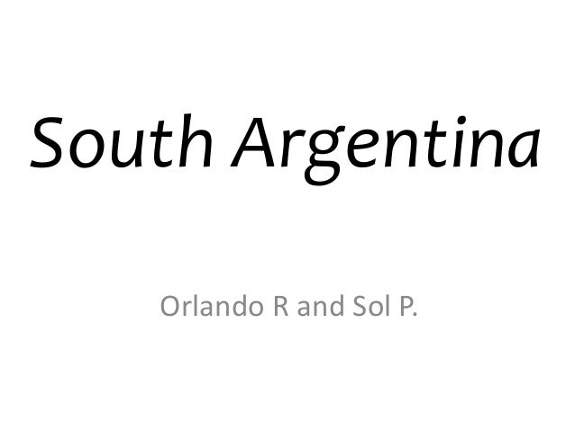 South ArgentinaOrlando R and Sol P.