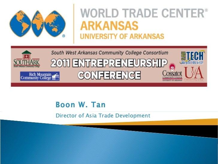 Boon W. Tan Director of Asia Trade Development