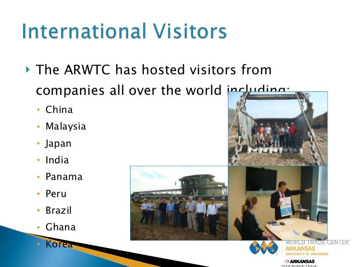 <ul><li>The ARWTC has hosted visitors from companies all over the world including: </li></ul><ul><ul><li>China </li></ul><...