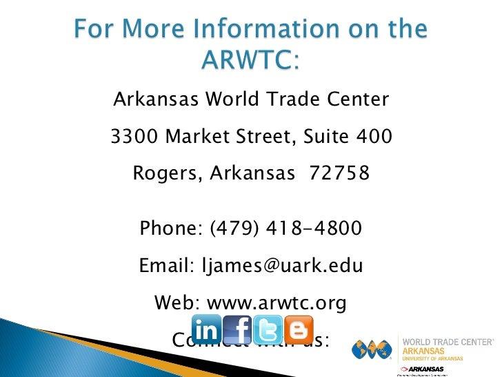 <ul><li>Arkansas World Trade Center </li></ul><ul><li>3300 Market Street, Suite 400 </li></ul><ul><li>Rogers, Arkansas  72...