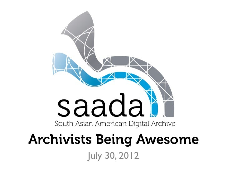 Archivists Being Awesome        July 30, 2012