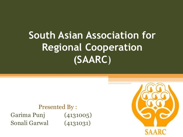 an overview of the south asian association for regional cooperation The south asian association for regional cooperation (saarc) was founded on december 08, 1985 saarc is a regional alliance of south asian countries the idea of establishing a regional cooperation (saarc) was put forward by former late president of bangladesh, ziaur rehman.