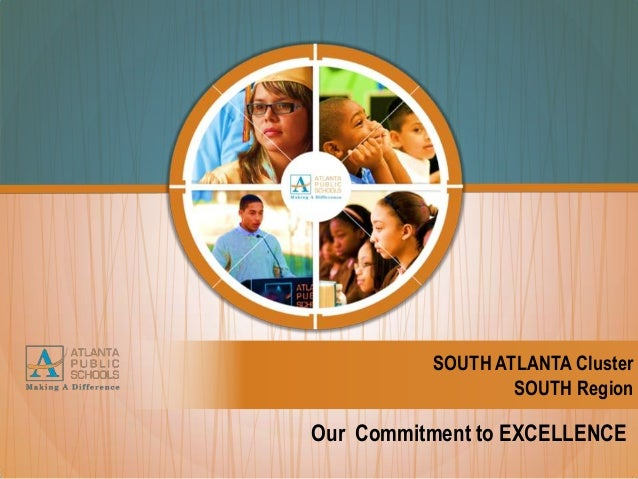 SOUTH ATLANTA Cluster SOUTH Region  Our Commitment to EXCELLENCE