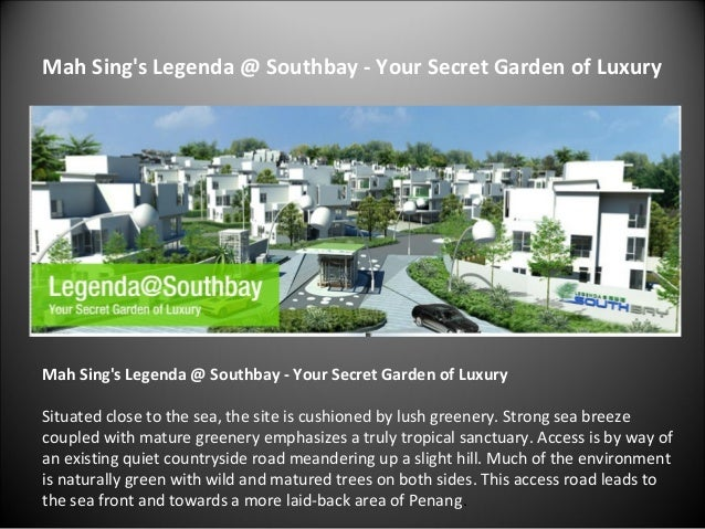 Mah Sing's Legenda @ Southbay - Your Secret Garden of Luxury Situated close to the sea, the site is cushioned by lush gree...