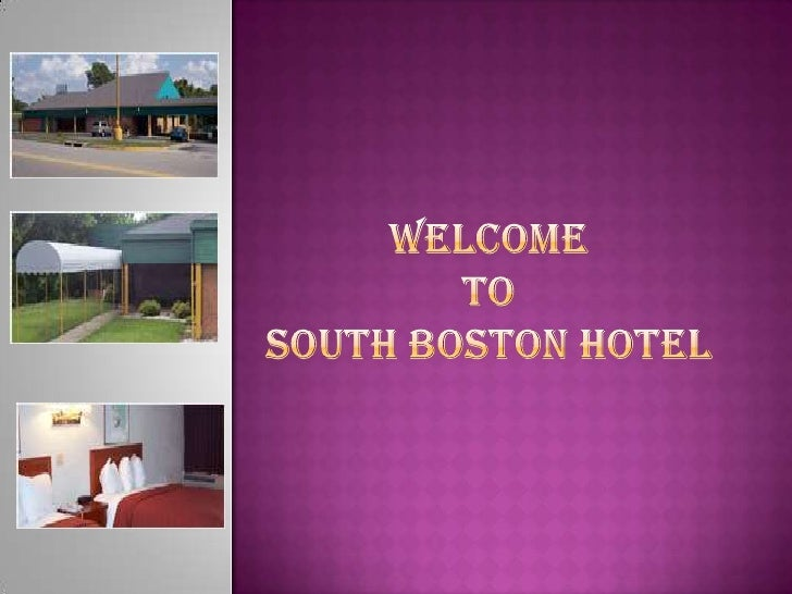 Welcome To South Boston Hotel<br />