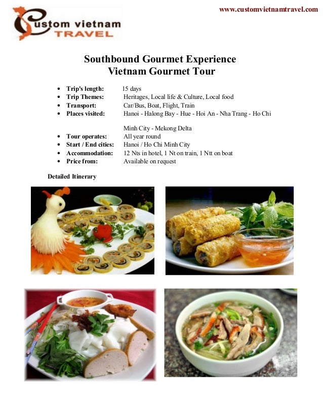 Southbound Gourmet ExperienceVietnam Gourmet Tour• Trips length: 15 days• Trip Themes: Heritages, Local life & Culture, Lo...