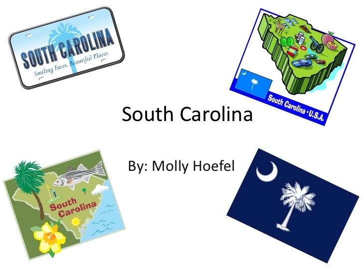 South Carolina<br />By: Molly Hoefel<br />