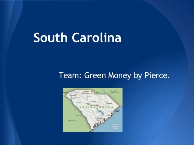 South Carolina   Team: Green Money by Pierce.