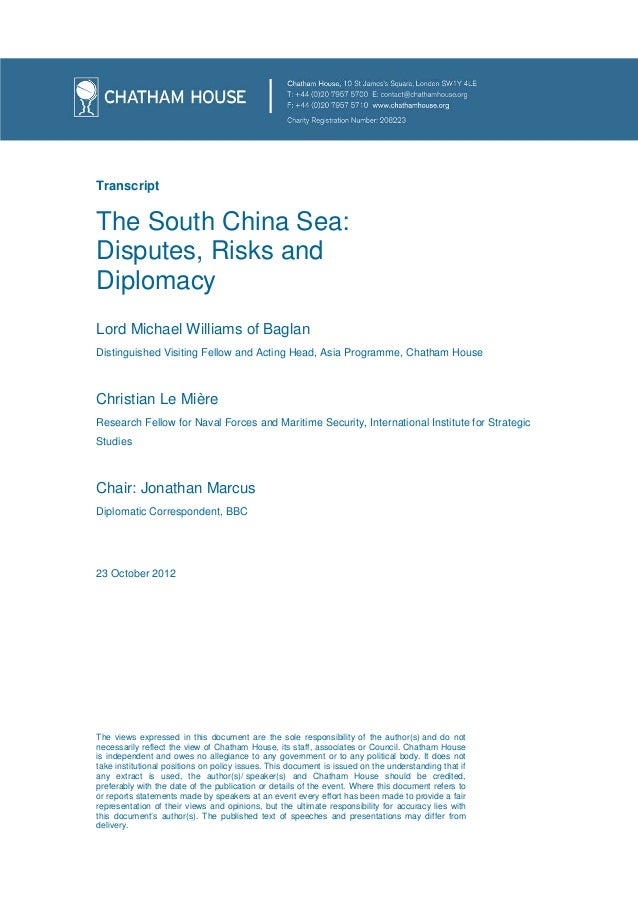 TranscriptThe South China Sea:Disputes, Risks andDiplomacyLord Michael Williams of BaglanDistinguished Visiting Fellow and...