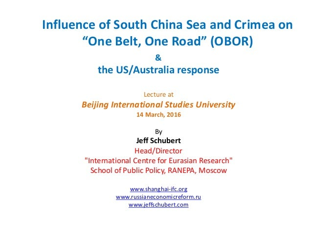 "Influence of South China Sea and Crimea on ""One Belt, One Road"" (OBOR) & the US/Australia response Lecture at Beijing Inte..."