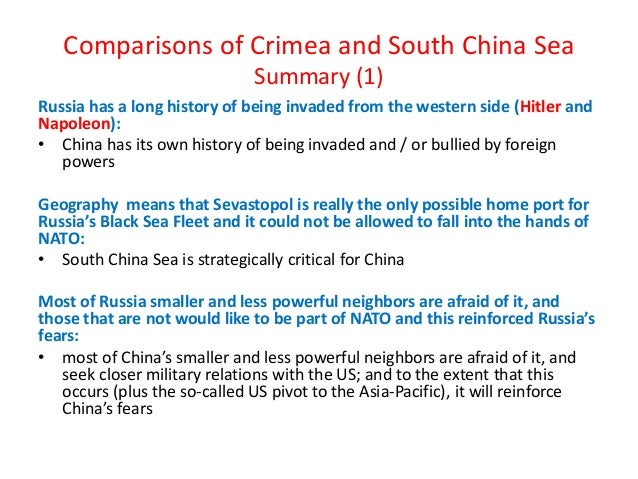 Comparisons of Crimea and South China Sea Summary (1) Russia has a long history of being invaded from the western side (Hi...