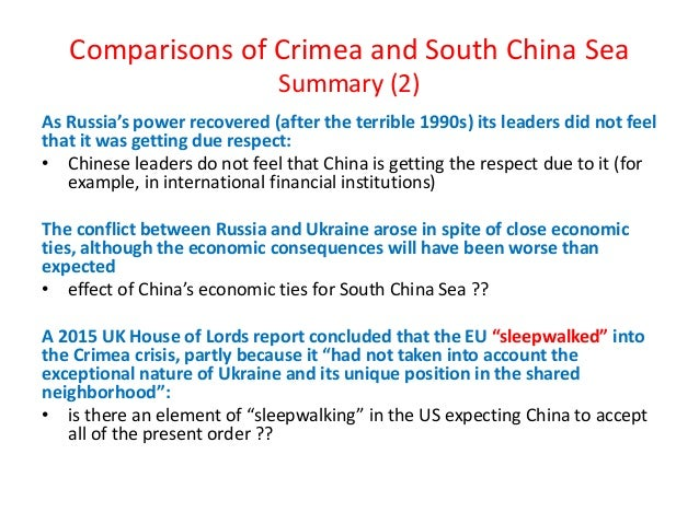 Comparisons of Crimea and South China Sea Summary (2) As Russia's power recovered (after the terrible 1990s) its leaders d...