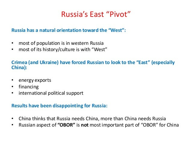 """Russia's East """"Pivot"""" Russia has a natural orientation toward the """"West"""": • most of population is in western Russia • most..."""