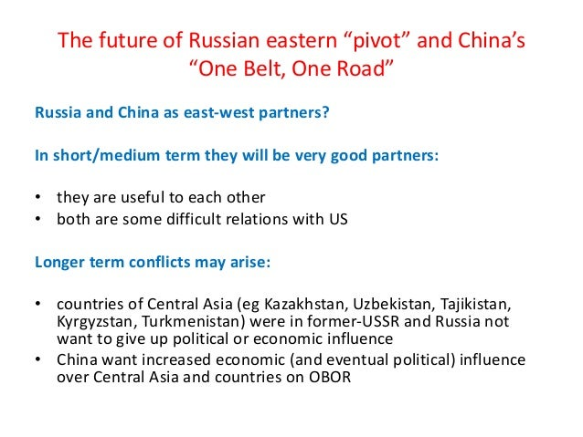 """The future of Russian eastern """"pivot"""" and China's """"One Belt, One Road"""" Russia and China as east-west partners? In short/me..."""