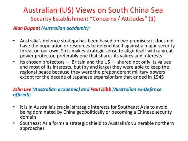 "Australian (US) Views on South China Sea Security Establishment ""Concerns / Attitudes"" (1) Alan Dupont (Australian academi..."