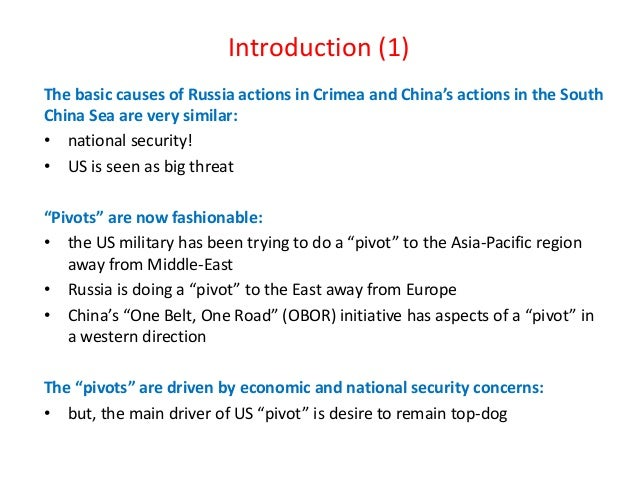 Introduction (1) The basic causes of Russia actions in Crimea and China's actions in the South China Sea are very similar:...