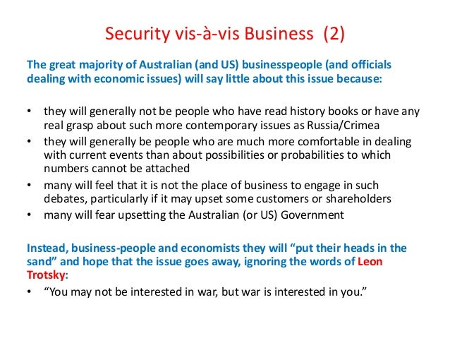 Security vis-à-vis Business (2) The great majority of Australian (and US) businesspeople (and officials dealing with econo...
