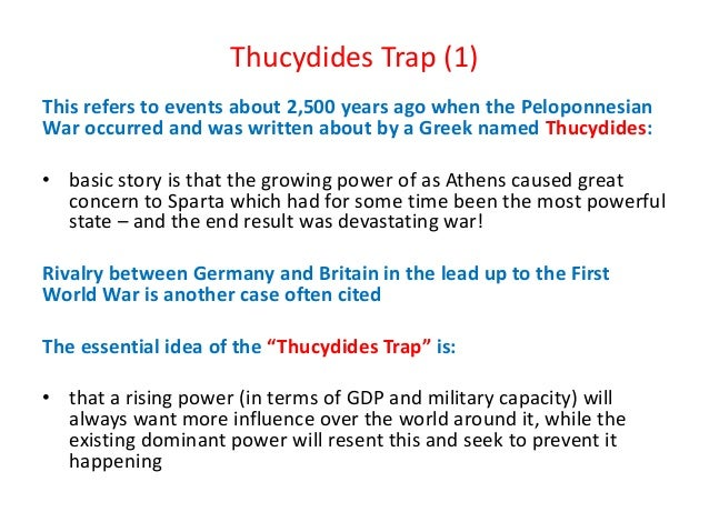 Thucydides Trap (1) This refers to events about 2,500 years ago when the Peloponnesian War occurred and was written about ...