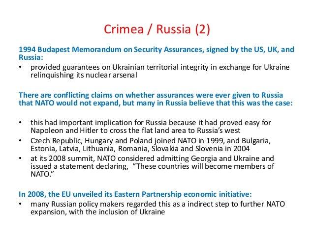 Crimea / Russia (2) 1994 Budapest Memorandum on Security Assurances, signed by the US, UK, and Russia: • provided guarante...