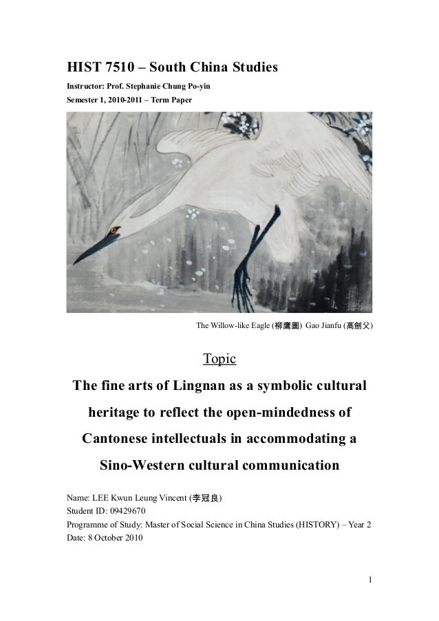 HIST 7510 – South China Studies Instructor: Prof. Stephanie Chung Po-yin Semester 1, 2010-2011 – Term Paper The Willow-lik...