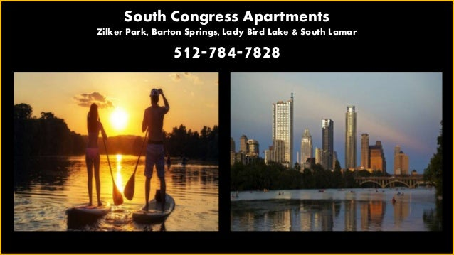 South Congress Apartments Zilker Park, Barton Springs, Lady Bird Lake & South Lamar 512-784-7828