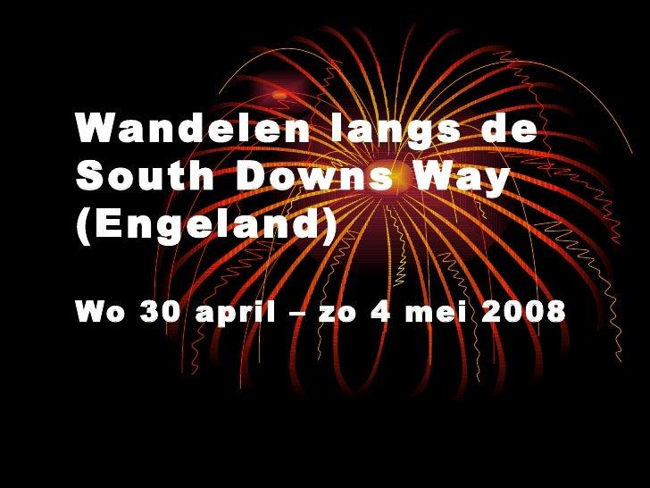 Wandelen langs de South Downs Way (Engeland) Wo 30 april – zo 4 mei 2008