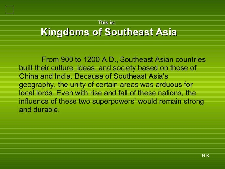 From 900 to 1200 A.D., Southeast Asian countries built their culture, ideas, and society based on those of China and India...