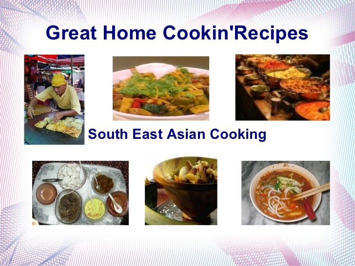 Great Home CookinRecipes    South East Asian Cooking