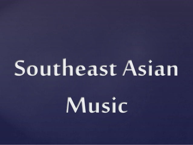 Southeast Asian Music (Grade 8 MAPEH - First Quarter)