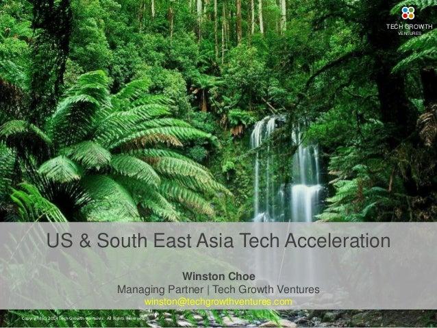 1US & South East Asia Tech AccelerationWinston ChoeManaging Partner   Tech Growth Ventureswinston@techgrowthventures.com  ...