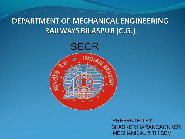 SECR PRESENTED BY- BHASKER HARANGAONKER MECHANICAL 5 TH SEM