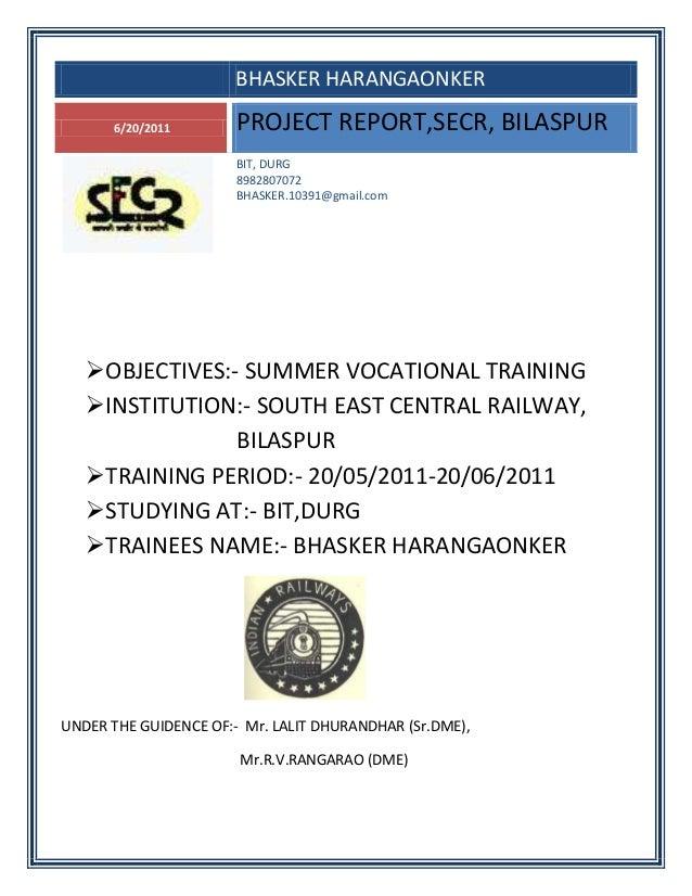 BHASKER HARANGAONKER 6/20/2011 PROJECT REPORT,SECR, BILASPUR BIT, DURG 8982807072 BHASKER.10391@gmail.com OBJECTIVES:- SU...