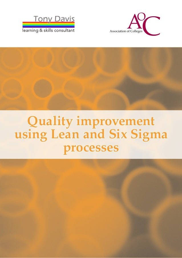 Quality improvementusing Lean and Six Sigma        processes