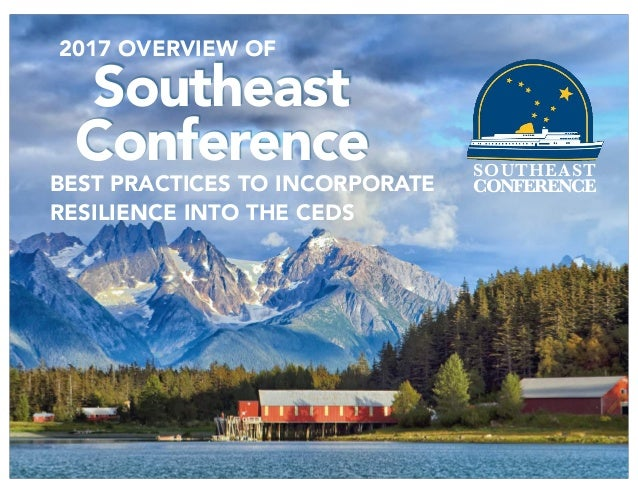 2017 OVERVIEW OF Southeast Conference SOUTHEAST CONFERENCEBEST PRACTICES TO INCORPORATE 