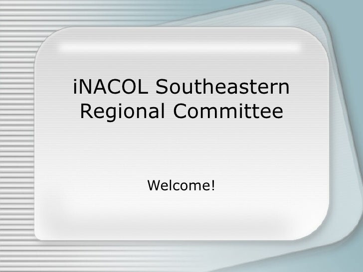 iNACOL Southeastern Regional Committee Welcome!
