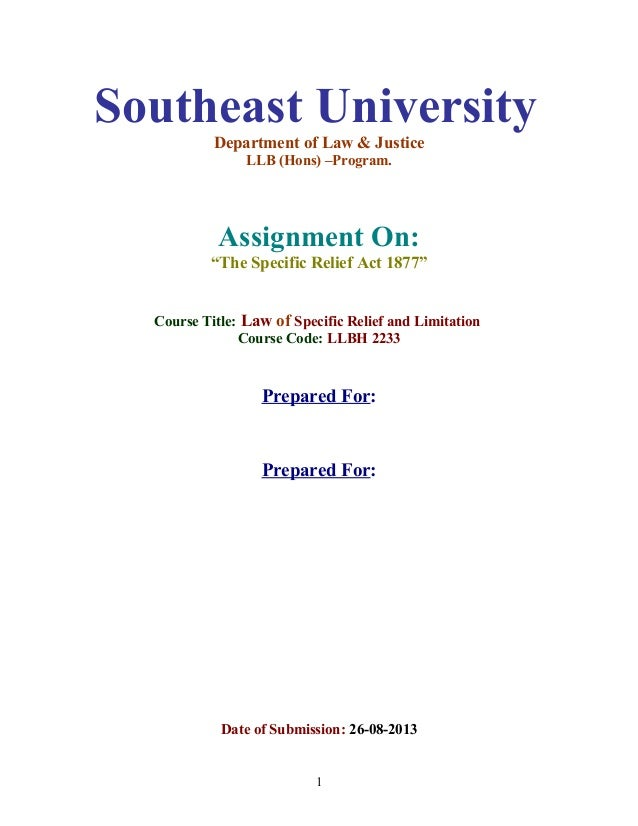 "Southeast University Department of Law & Justice LLB (Hons) –Program. Assignment On: ""The Specific Relief Act 1877"" Course..."