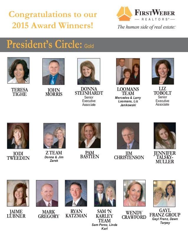 President's Circle: Gold Congratulations to our 2015 Award Winners! DONNA STEINHARDT Senior Executive Associate LOOMANS TE...