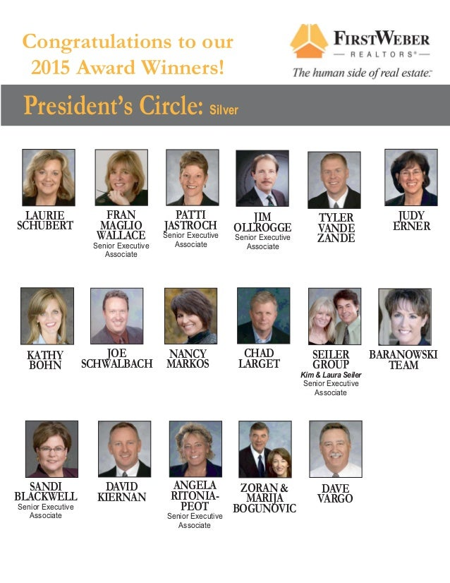 Congratulations to our 2015 Award Winners! President's Circle: Silver LAURIE SCHUBERT FRAN MAGLIO WALLACE Senior Executive...