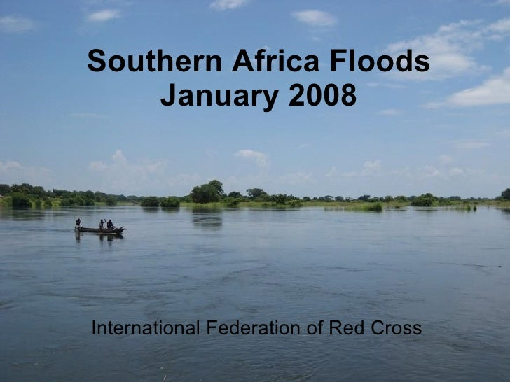 Southern Africa Floods January 2008 International Federation of Red Cross