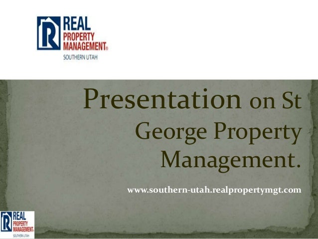 Presentation on St    George Property      Management.   www.southern-utah.realpropertymgt.com