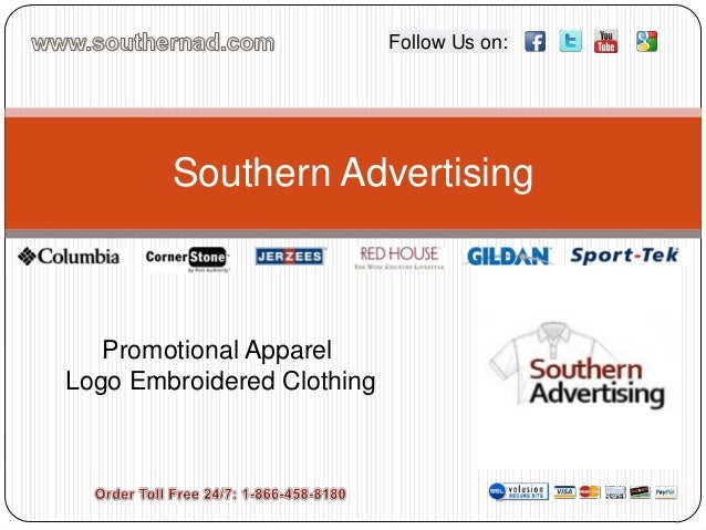Promotional Apparel Logo Embroidered Clothing Southern Advertising Follow Us on: