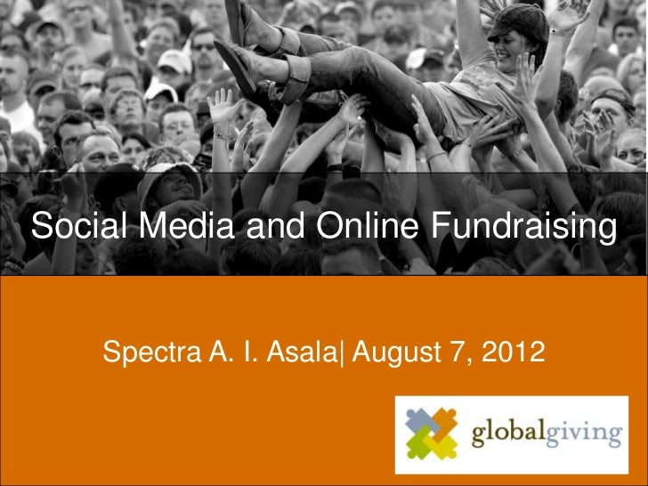 Social Media and Online Fundraising    Spectra A. I. Asala| August 7, 2012