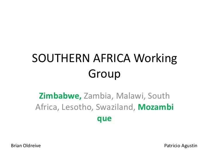 SOUTHERN AFRICA Working                 Group            Zimbabwe, Zambia, Malawi, South           Africa, Lesotho, Swazil...