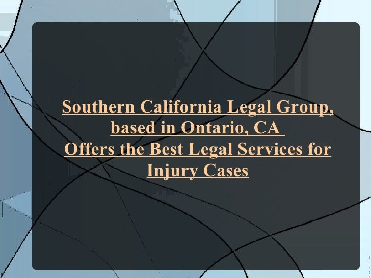 Southern California Legal Group, based in Ontario, CA  Offers the Best Legal Services for Injury Cases