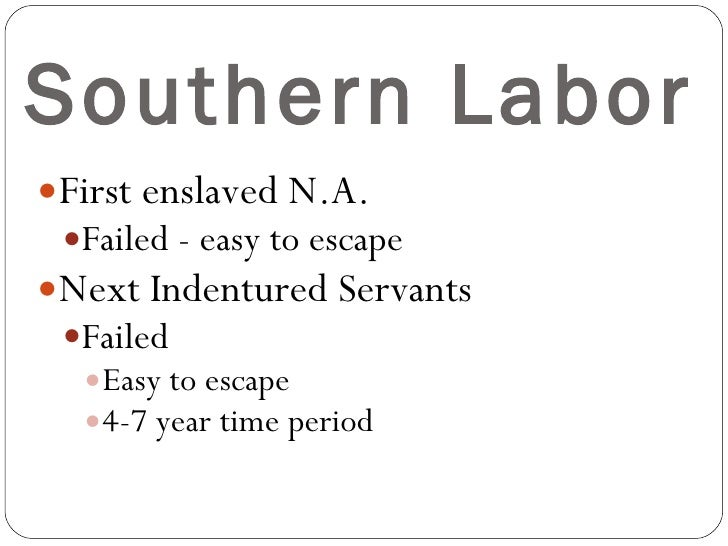 slavery in the southern colonies This disorder that the indentured servant system had created made racial slavery to southern slaveholders much more attractive, because what were black slaves now  to british colonies on .