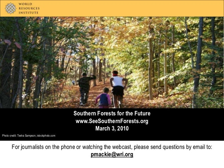 Southern Forests for the Future <br />www.SeeSouthernForests.org<br />March 3, 2010<br />Photo credit: Tesha Sampson, isto...