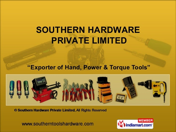 """"""" Exporter of Hand, Power & Torque Tools"""" SOUTHERN HARDWARE  PRIVATE LIMITED"""