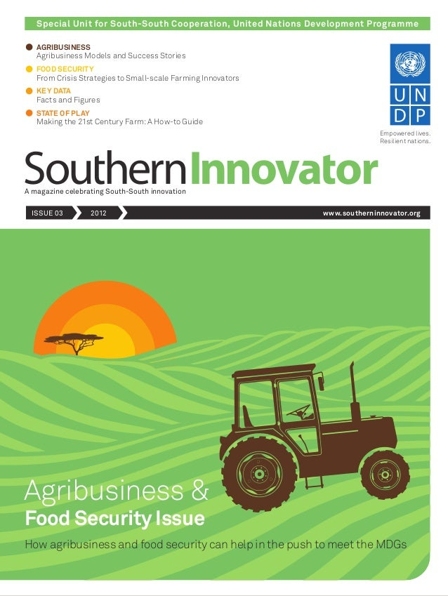 Special Unit for South-South Cooperation, United Nations Development Programme A magazine celebrating South-South innovati...